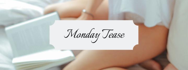 Monday Tease