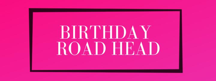 Birthday Road Head