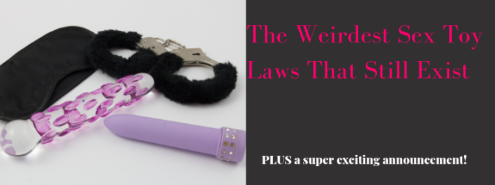 The Weirdest Sex Toy Laws That Still Exist