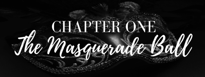 Chapter One – The Masquerade Ball