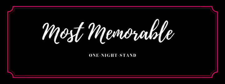 Most Memorable One-Night-Stand