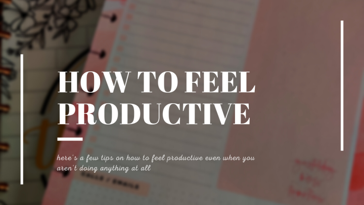 How to Feel Productive